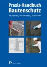 Praxis-Handbuch Bautenschutz.