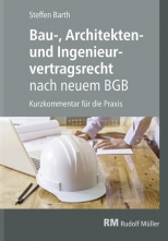 Bau-, Architekten- und Ingenieurvertragsrecht nach neuem BGB