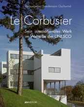 Le Corbusier  – Sein internationales Werk im Welterbe der UNESCO.