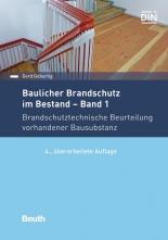 Baulicher Brandschutz im Bestand: Band 1.