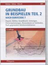 Grundbau in Beispielen Teil 2 nach Eurocode 7